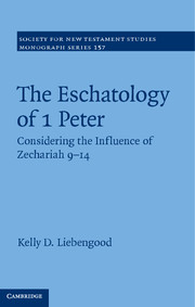 The Eschatology of 1 Peter: Considering the Influence of Zechariah 9–14