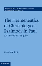 The Hermeneutics of Christological Psalmody in Paul: An Intertextual Enquiry