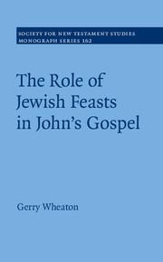 The Role of Jewish Feasts in John's Gospel