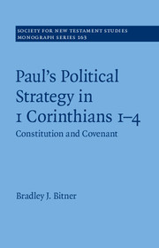 Paul's Political Strategy in 1 Corinthians 1–4: Constitution and Covenant