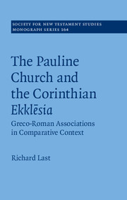 The Pauline Church and the Corinthian Ekklēsia: Greco-Roman Associations in Comparative Context