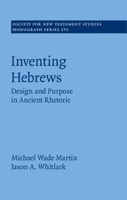 Inventing Hebrews: Design and Purpose in Ancient Rhetoric