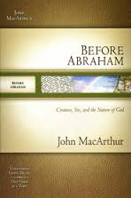 Before Abraham: Creation, Sin, and the Nature of God: Chapters 1-11