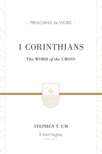 1 Corinthians: The Word of the Cross