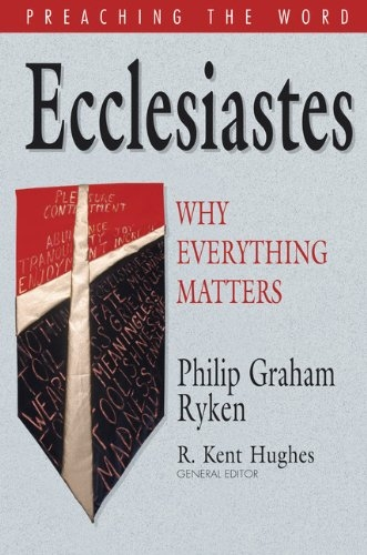 Ecclesiastes: Why Everything Matters