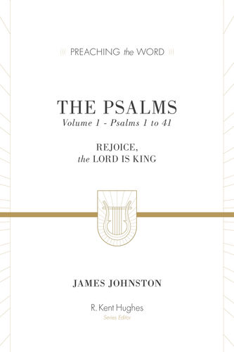 The Psalms: Rejoice, the Lord Is King - Volume 1 - Psalms 1 to 41