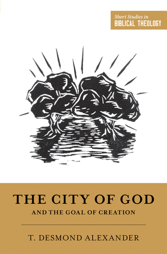The City of God and the Goal of Creation