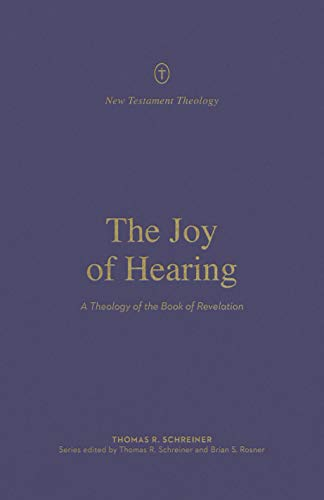 The Joy of Hearing: A Theology of the Book of Revelation