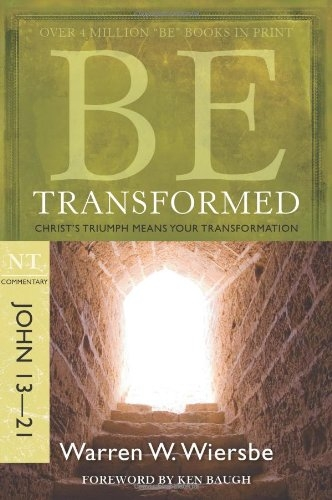 Be Transformed (John 13-21): Christ's Triumph Means Your Transformation