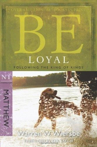 Be Loyal (Matthew): Following the King of Kings