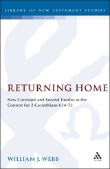 Returning Home: New Covenant and Second Exodus as the Context for 2 Corinthians 6.14-7.1