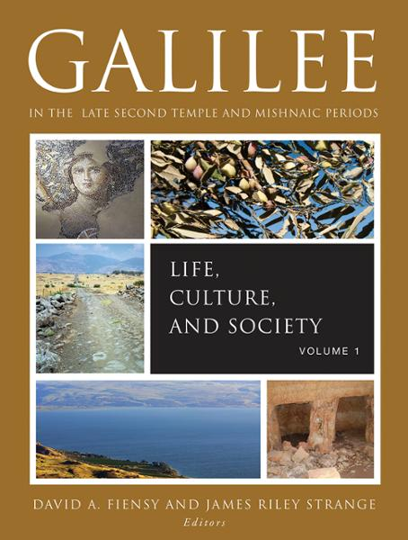 Galilee in the Late Second Temple and Mishnaic Periods: Volume 1: Life, Culture and Society