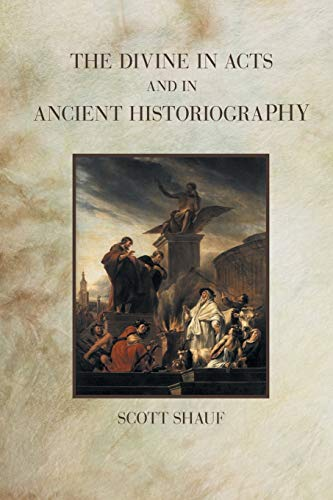 The Divine in Acts and in Ancient Historiography
