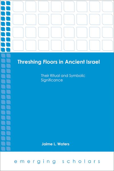 Threshing Floors in Ancient Israel