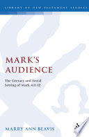 Mark's Audience: The Literary and Social Setting of Mark 4.11-12