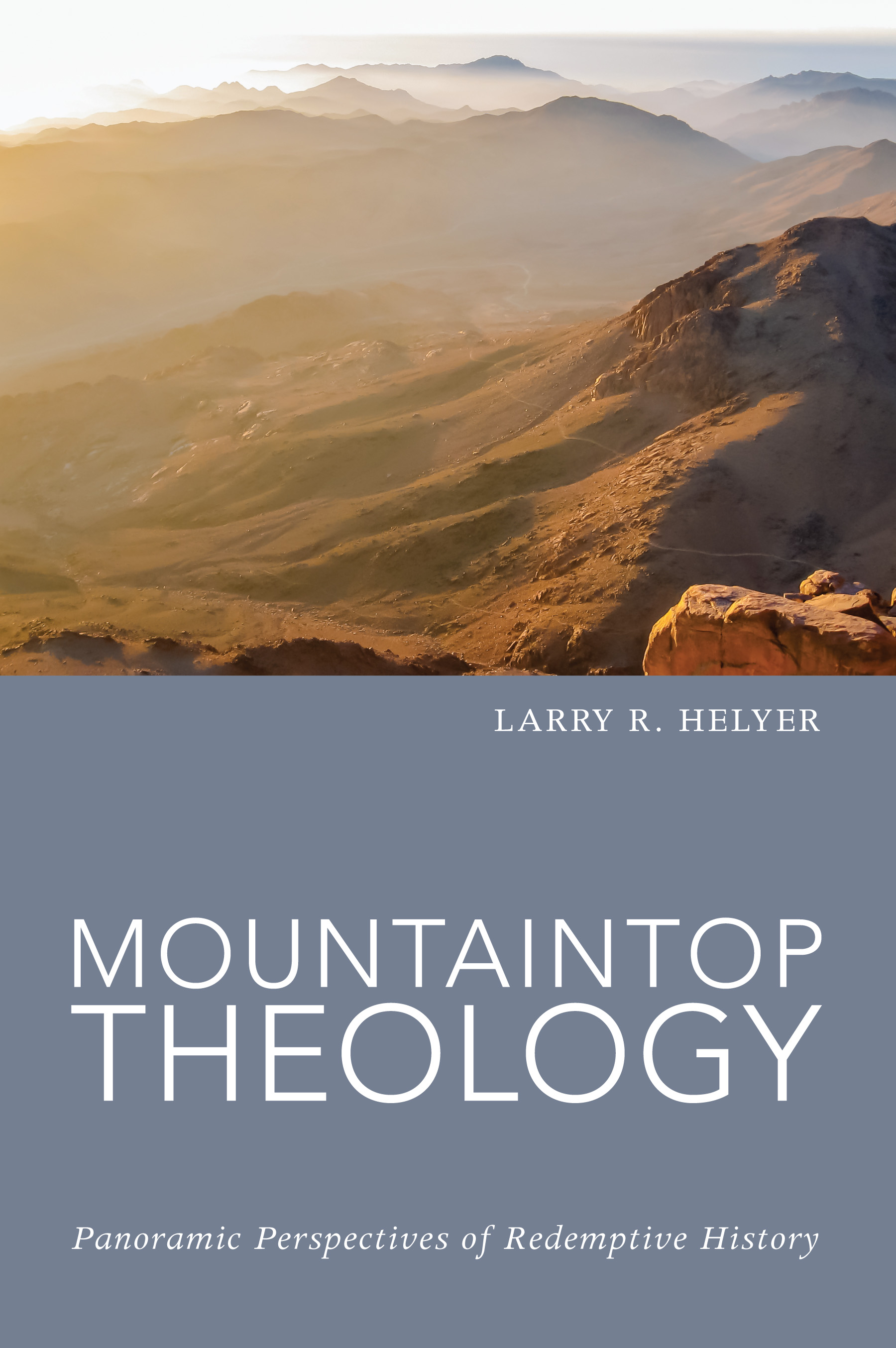 Mountaintop Theology: Panoramic Perspectives of Redemptive History