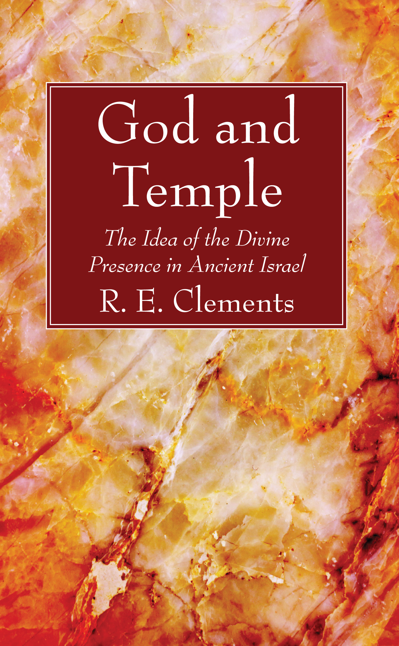 God and Temple: The Idea of the Divine Presence in Ancient Israel