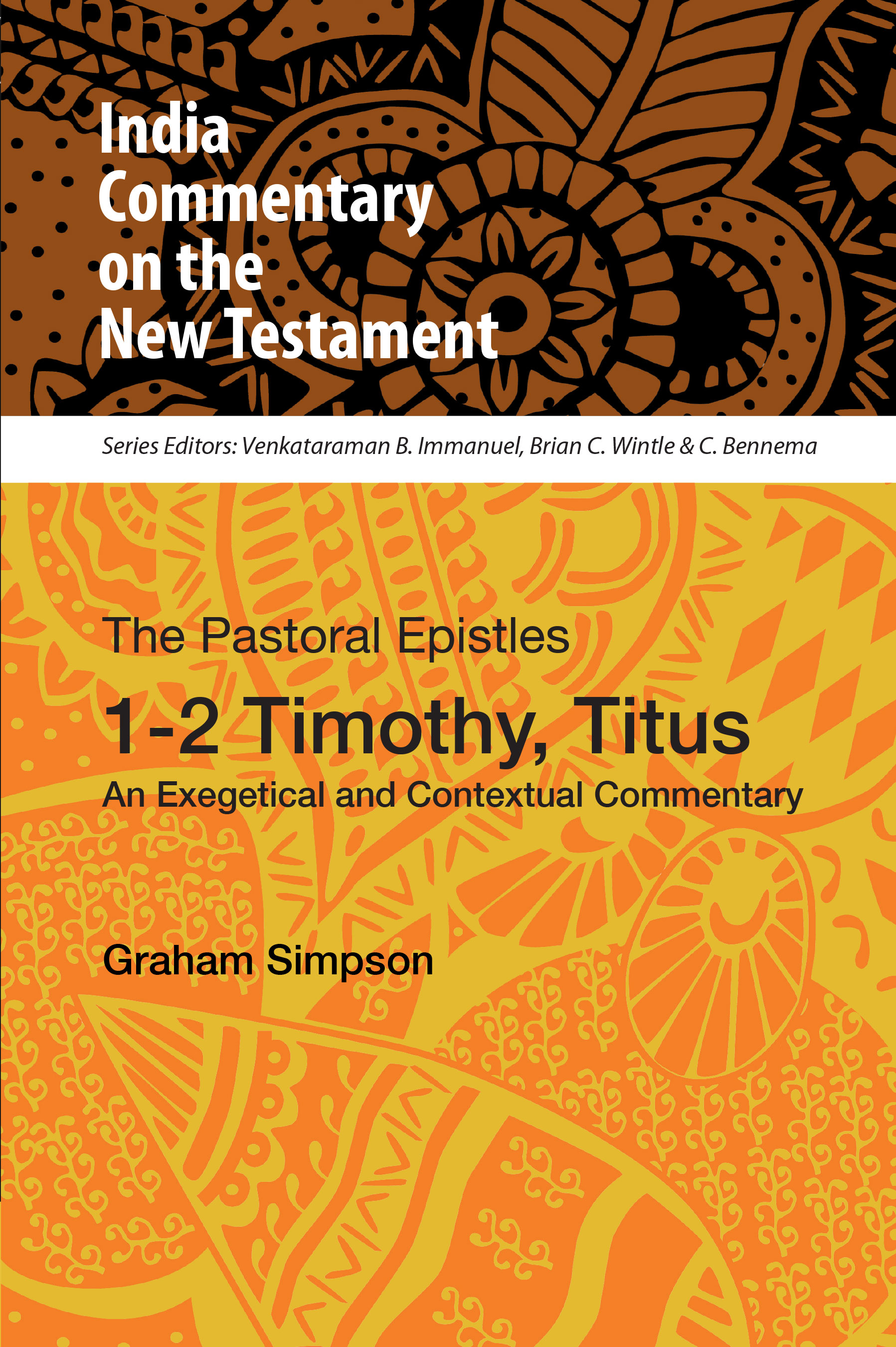The Pastoral Epistles: 1–2 Timothy, Titus: An Exegetical and Contextual Commentary