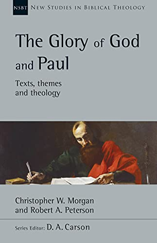 The Glory of God and Paul: Texts, Themes and Theology