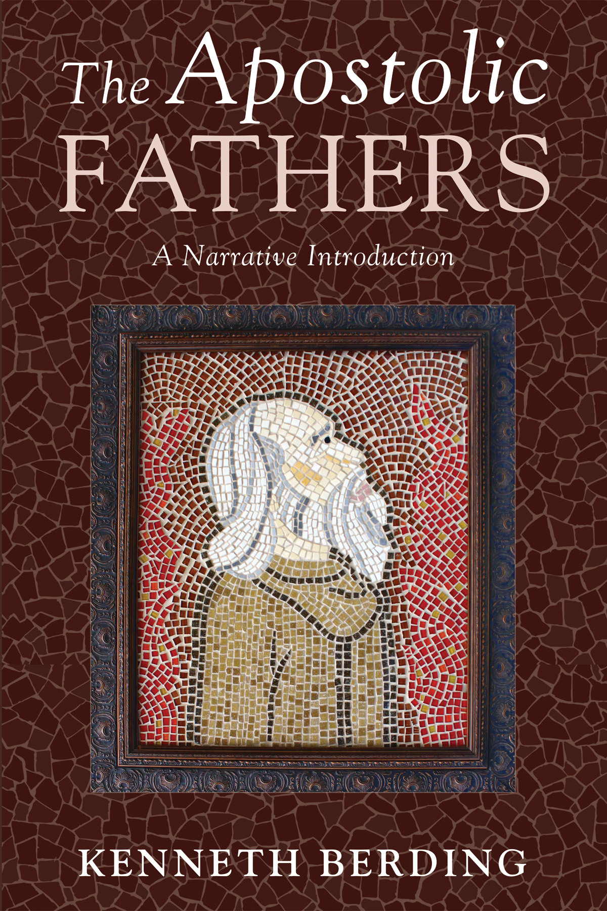 The Apostolic Fathers: A Narrative Introduction