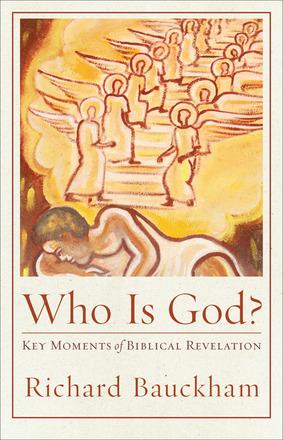 Who Is God?  Key Moments of Biblical Revelation