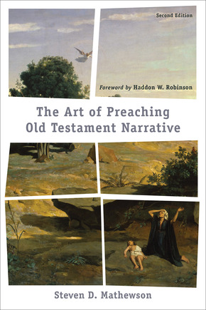 The Art of Preaching Old Testament Narrative