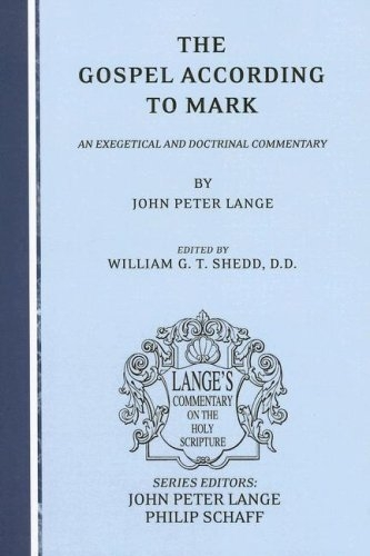 The Gospel According to Mark: An Exegetical and Doctrinal Commentary