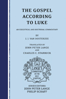 The Gospel According to Luke: An Exegetical and Doctrinal Commentary