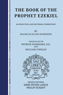 The Book of the Prophet Ezekiel: An Exegetical and Doctrinal Commentary