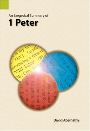 An Exegetical Summary of 1 Peter