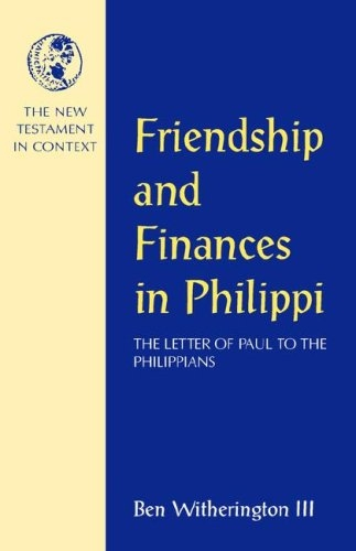 Friendship and Finances in Philippi (New Testament in Context)