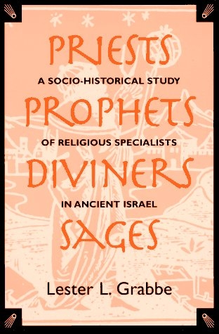 Priests, prophets, diviners, sages: a socio-historical study of religious specialists in ancient Israel