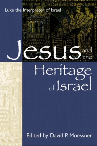 Jesus and the heritage of Israel: Luke's narrative claim upon Israel's legacy