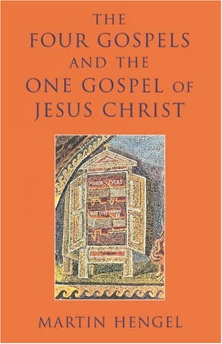 The four gospels and the one gospel of Jesus Christ: an investigation of the collection and origin of the canonical gospels