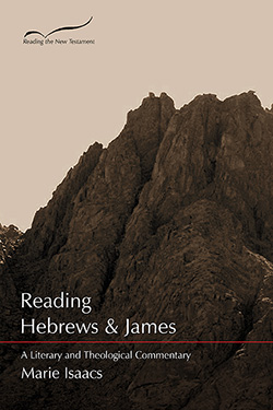 Reading Hebrews & James: A Literary and Theological Commentary