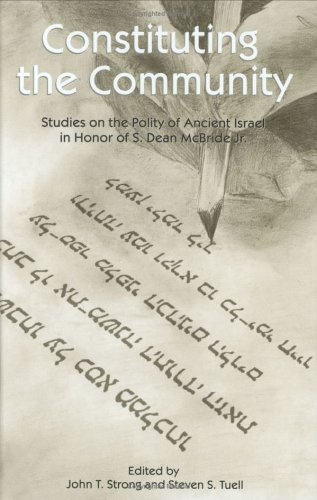 Constituting the community: studies on the polity of ancient Israel in honor of S. Dean McBride Jr