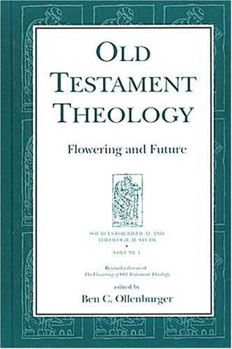 Old Testament Theology: Flowering and Future (Sources for Biblical and Theological Study, 1) (Sources for Biblical and Theological Study, 1) (Sources for ... for Biblical and Theological Study, 1)
