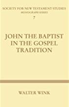 John the Baptist in the Gospel Tradition