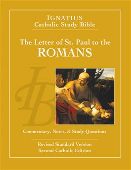 The Letter of St. Paul to the Romans: Commentary, Notes and Study Questions