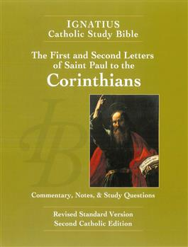 The First and Second Letter of Saint Paul to the Corinthians: Commentary, Notes and Study Questions