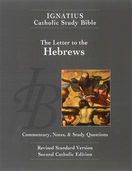 The Letter to the Hebrews: Commentary, Notes and Study Questions