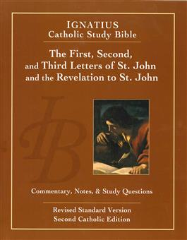 The First, Second and Third letters of St. John and the Revelation to John: Commentary, Notes and Study Questions