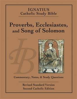 Proverbs, Ecclesiastes, Song of Solomon: Commentary, Notes and Study Questions