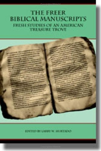 The Freer biblical manuscripts: fresh studies of an American treasure trove