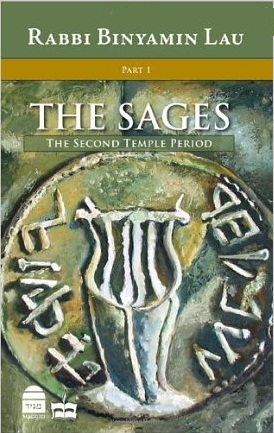 The Sages - Character, Context & Creativty: Volume I: The Second Temple Period