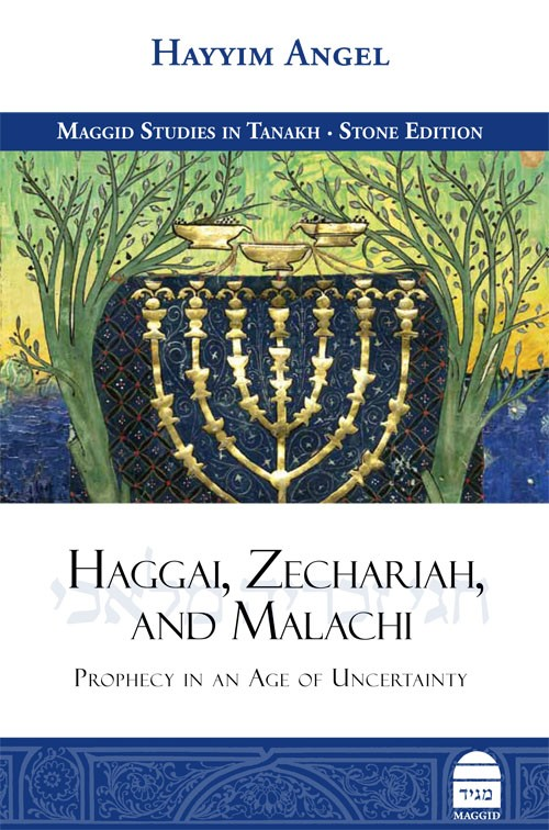 Haggai, Zechariah & Malachi: Prophecy in an Age of Uncertainty