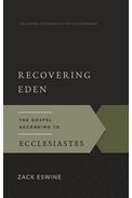 Recovering Eden: The Gospel According to Ecclesiastes