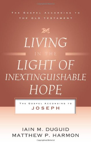 Living in the Light of Inextinguishable Hope: The Gospel According to Joseph