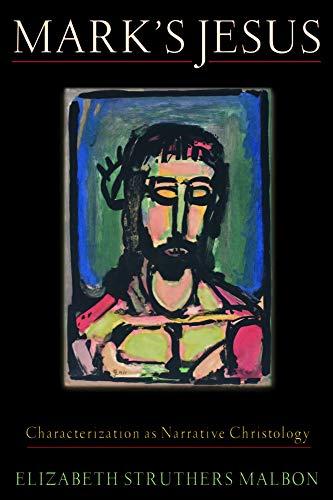 Mark's Jesus: Characterization as Narrative Christology