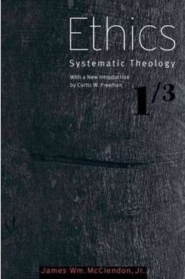 Systematic Theology: Volume 1: Ethics
